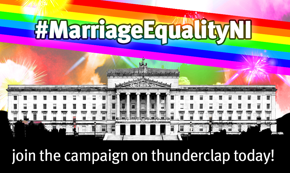 #MarriageEqualityNI Thunderclap Project set to reach over 5.5 million+ people